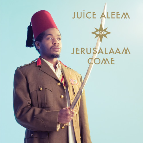 Jerusalaam Come - Juice Aleem