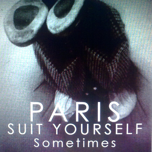Sometimes - Paris Suit Yourself