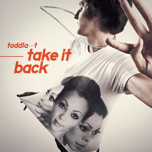 Take It Back - Toddla T